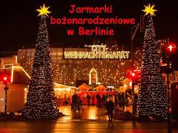 Jarmarki Bożonarodzeniowe  w BERLINIE    Termin: 3.12.2016  i 10.12.2016 rok   CENA: 110 zł